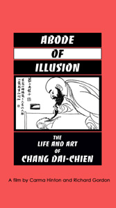 Abode of Illusion: The Life and Art of Chang Dai-Chien