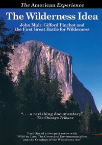 Wilderness Idea, The: <EM>John Muir, Gifford Pinchot and the First Great Battle for Wilderness</EM> (DVD)